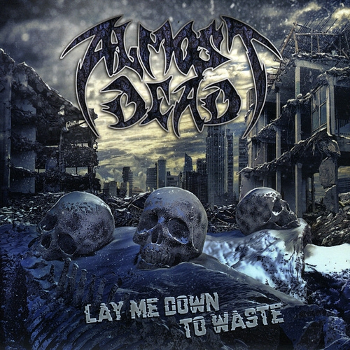 Almost Dead - Lay Me Down To Waste