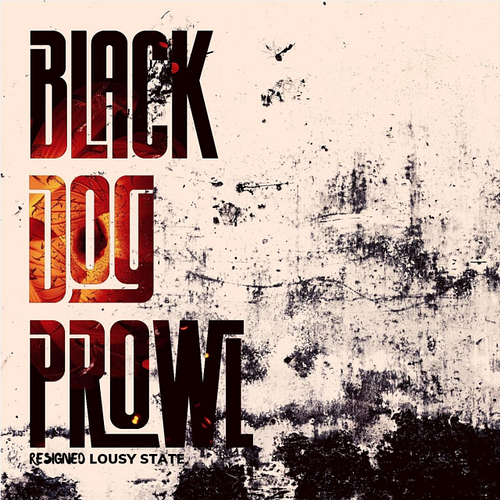 Black Dog Prowl - Fine Lousy State
