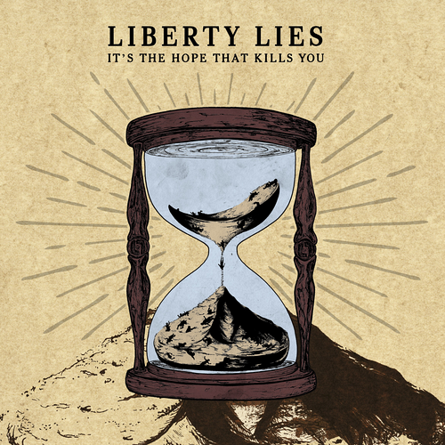 Liberty Lies - It's The Hope That Kills You