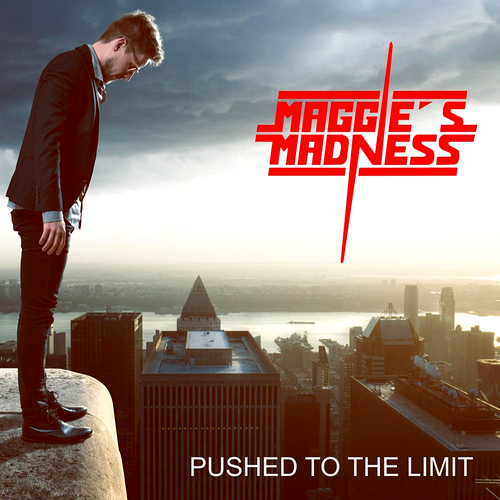 Maggie's Madness - Pushed To The Limit
