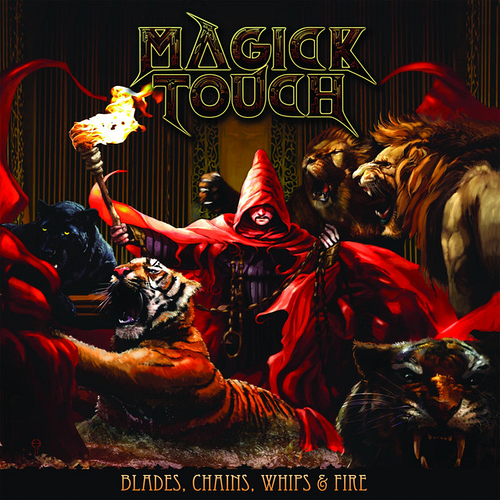 "Magick Touch - ""Blades Chains Whips & Fire"""