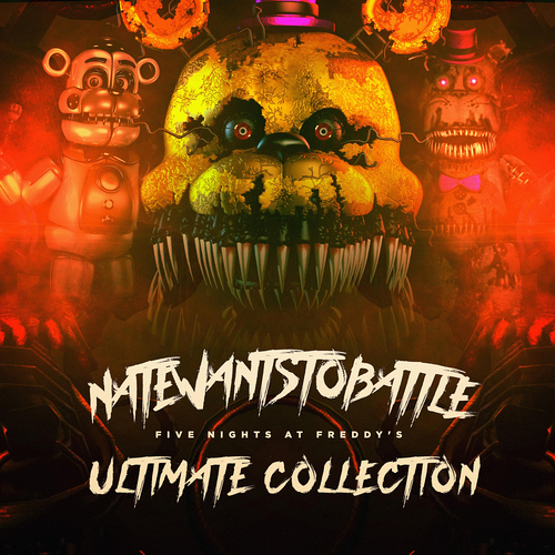 NateWantsToBattle - Five Nights at Freddy's (Ultimate Collection)