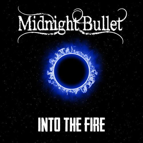 Midnight Bullet - Into The Fire