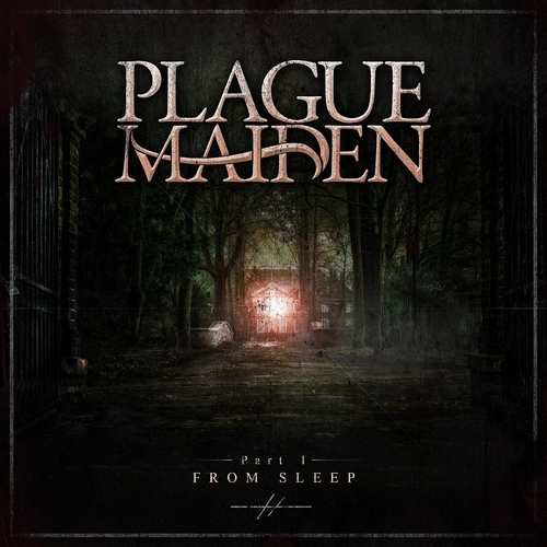 Plague Maiden - Part 1: From Sleep
