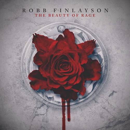 Robb Finlayson - The Beauty Of Rage