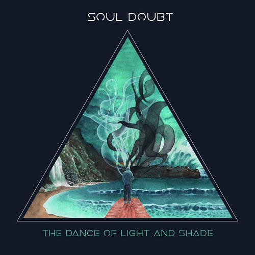 Soul Doubt - The Dance Of Light And Shade