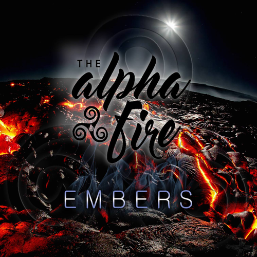 The Alpha Fire - Embers
