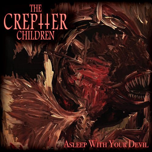 The Creptter Children - Asleep With Your Devil