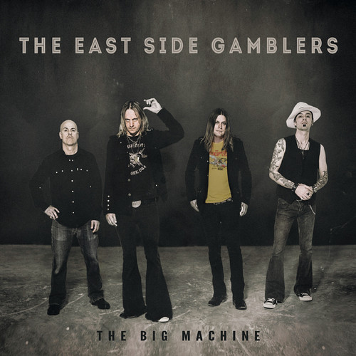 The East Side Gamblers - The Big Machine
