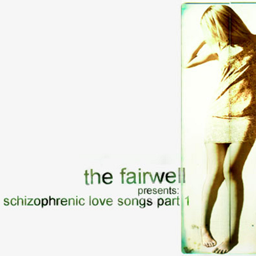 The Fairwell - Schizophrenic Love Songs, Pt. 1