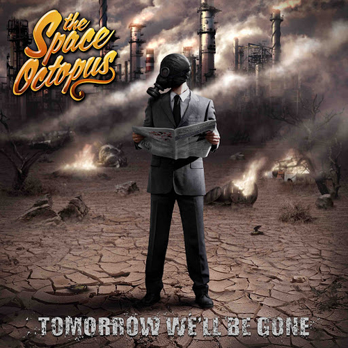The Space Octopus - Tomorrow We'll Be Gone